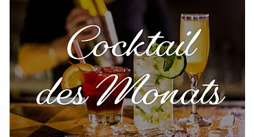 Cocktail des Monats - entdecke köstliche Rezepte